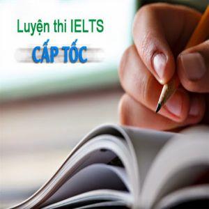 Luyện thi IELTS cấp tốc trong 1 tháng